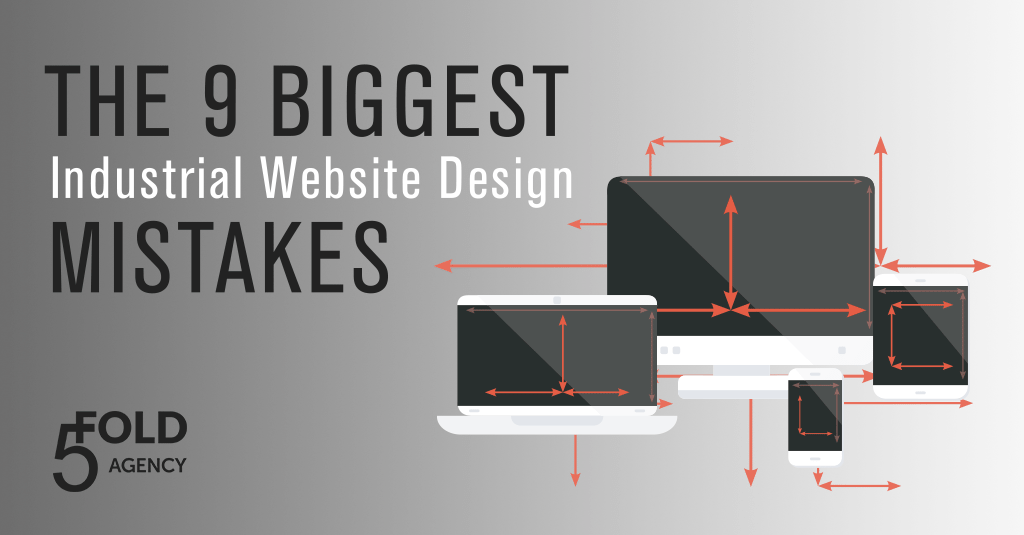 9 Biggest Industrial Website Design Mistakes. 5 Fold Marketing Services for Industrial Businesses