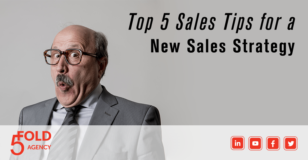 Top 5 Sales Tips For A New Sales Strategy by 5 Fold Agency