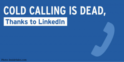Cold Calling is Dead, Thanks to LinkedIn